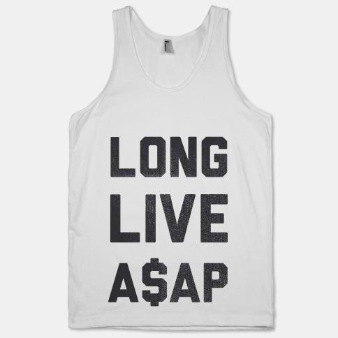 Long Live A$AP (tank) | HUMAN | T-Shirts, Tanks, Sweatshirts and Hoodies
