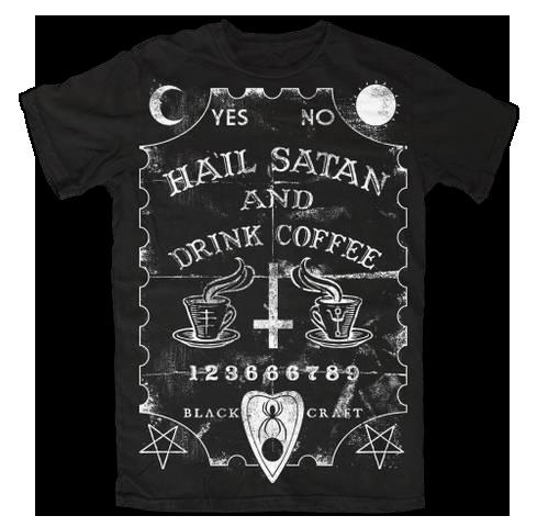 Hail Satan And Drink Coffee | Black Craft