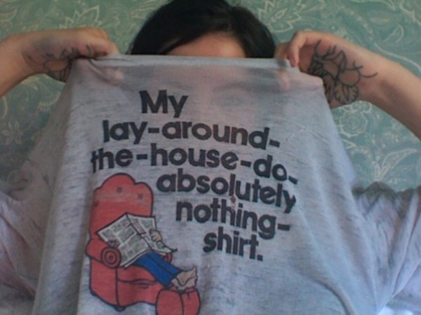 blouse lay around the house do absolutely nothing shirt t-shirt