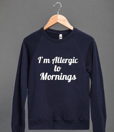 I'm allergic to mornings - glamfoxx.com - Skreened T-shirts, Organic Shirts, Hoodies, Kids Tees, Baby One-Pieces and Tote Bags Custom T-Shirts, Organic Shirts, Hoodies, Novelty Gifts, Kids Apparel, Baby One-Pieces | Skreened - Ethical Custom Apparel
