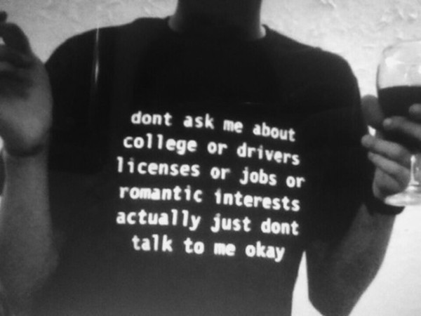 shirt college dont ask black shirt cool tumblr tumblr shirt questions
