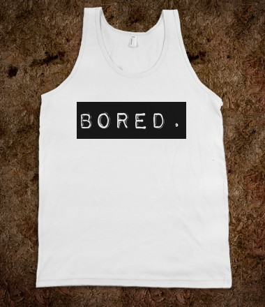labeled: bored (tank, unisex) - labeledbored - Skreened T-shirts, Organic Shirts, Hoodies, Kids Tees, Baby One-Pieces and Tote Bags Custom T-Shirts, Organic Shirts, Hoodies, Novelty Gifts, Kids Apparel, Baby One-Pieces | Skreened - Ethical Custom Apparel