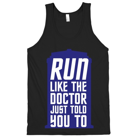 Run Like The Doctor Just Told You To | Activate Apparel | T-Shirts, Tanks, Sweatshirts and Hoodies