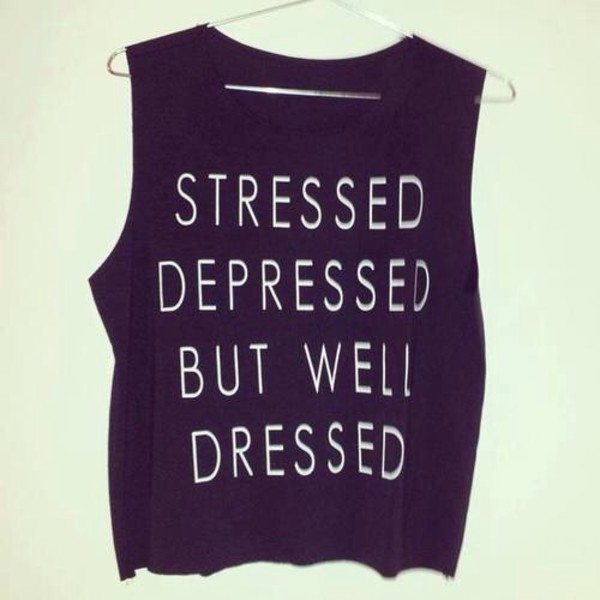 tank top black white stressed stressed depressed but well dressed t-shirt