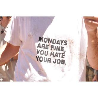 shirt monday hate hater job mondays funny smile t-shirt clothes quote on it unisex top crewneck