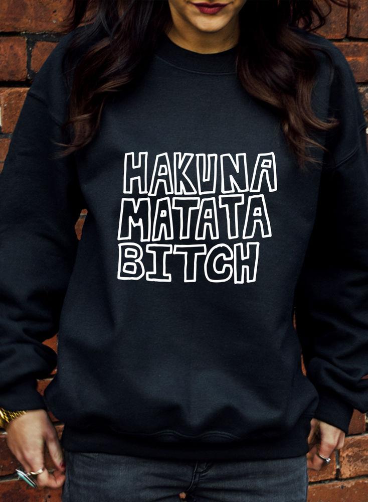 Hakuna Matata Bitch Jumper Hoodie Lion King Funny Summer Hipster Hoody J0787 | eBay