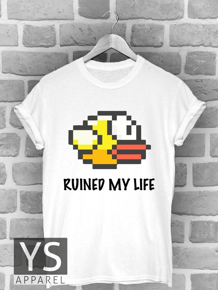 FLAPPY BIRD RUINED MY LIFE T SHIRT COOL ANGRY BIRDS APP TEE MENS WOMANS NEW | eBay