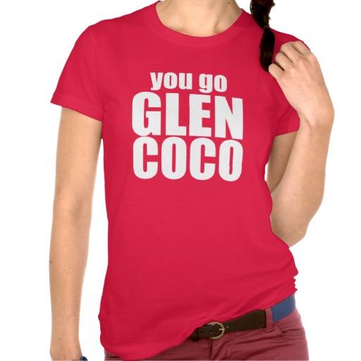 You Go Glen Coco T Shirt at Zazzle.ca