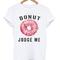 Donut judge me unisex t-shirt - stylecotton