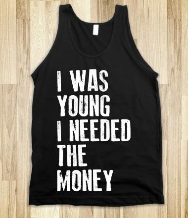 I was Young (Tank) - Living Night - Skreened T-shirts, Organic Shirts, Hoodies, Kids Tees, Baby One-Pieces and Tote Bags Custom T-Shirts, Organic Shirts, Hoodies, Novelty Gifts, Kids Apparel, Baby One-Pieces | Skreened - Ethical Custom Apparel