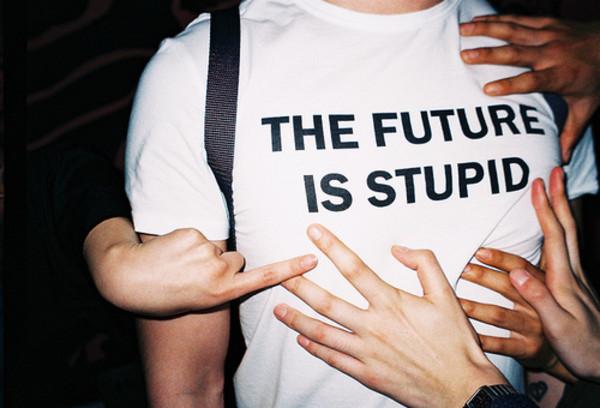 shirt the future is stupid tumblr cool funny future shirt black and white black white