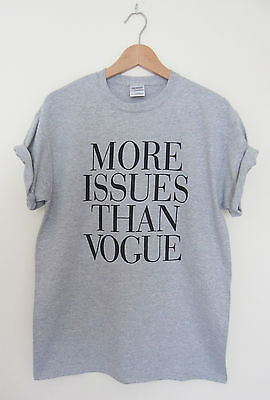 More Issues Than Vogue T Shirt Hipster Swag Dope Cara Tumblr Ladies Top | eBay