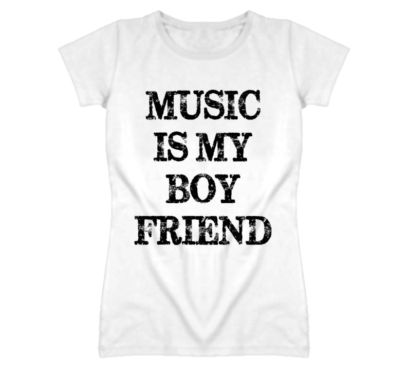 Music Is My Boy Friend White T Shirt